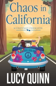 Chaos in California ebook by Lucy Quinn