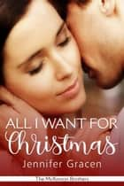 All I Want for Christmas ebook by Jennifer Gracen