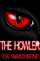 The Howler ebook by T.K. Wrathbone