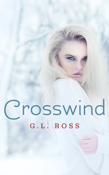Crosswind (The Flyboy Trilogy Book Three) ebook by G.L. Ross