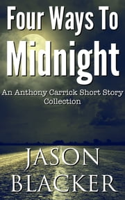 Four Ways To Midnight ebook by Jason Blacker