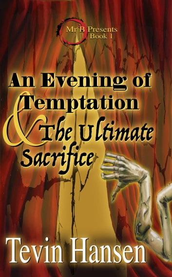 An Evening of Temptation & the Ultimate Sacrifice (Book One) ebook by Tevin Hansen