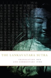 The Lankavatara Sutra - Translation and Commentary ebook by Red Pine