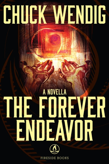 The Forever Endeavor ebook by Chuck Wendig