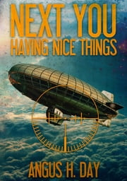 Having Nice Things ebook by Angus H Day