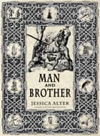 Man and Brother ebook by Jessica Alter