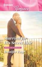 Married for His Secret Heir ebook by Jennifer Faye
