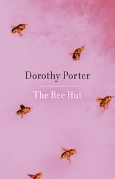 The Bee Hut ebook by Dorothy Porter
