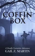 Coffin Box ebook by Gail Z. Martin