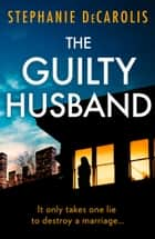 The Guilty Husband ebook by