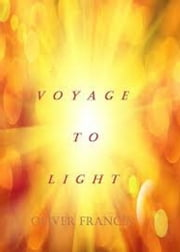 Voyage to Light ebook by Oliver Frances