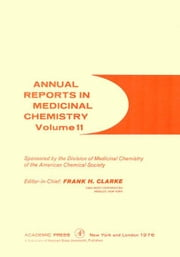 Annual Reports in Medicinal Chemistry ebook by Clarke, Frank H.
