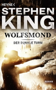 Wolfsmond - Roman 電子書 by Stephen King, Wulf Bergner