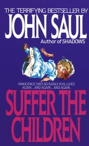 Suffer the Children ebook by John Saul