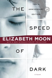 The Speed of Dark - A Novel ebook by Elizabeth Moon