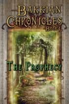The Prophecy ebook by Jeffrey M. Poole