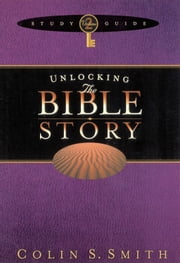 Unlocking the Bible Story Study Guide Volume 2 ebook by Colin Smith