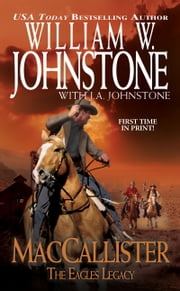 MacCallister: The Eagles Legacy ebook by William W. Johnstone,J.A. Johnstone