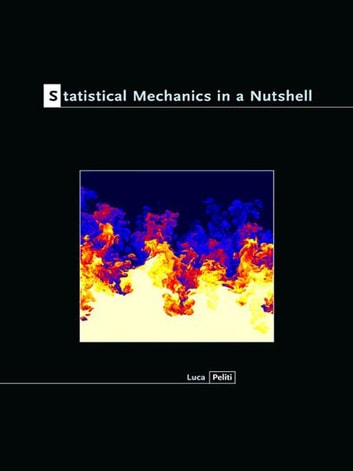 Statistical Mechanics in a Nutshell ebook by Luca Peliti