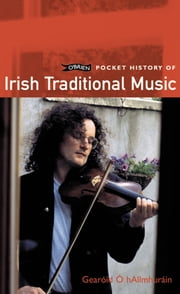 O'Brien Pocket History of Irish Traditional Music ebook by Gearóid Ó hAllmhuráin