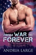 From War to Forever ebook by Andria Large