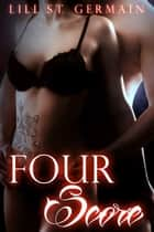 Four Score (Gypsy Brothers, #4) ebook by Lili St. Germain