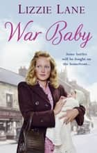 War Baby ebook by Lizzie Lane