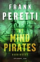 The Mind Pirates (Harbingers) - Episode 10 ebook by