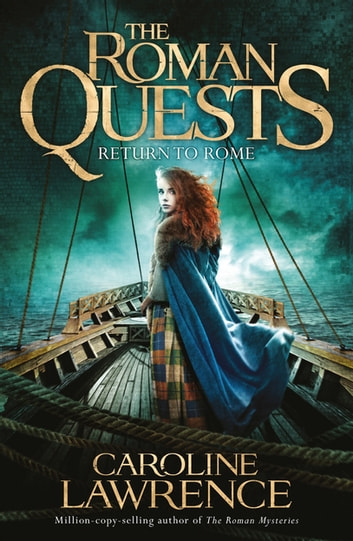 Roman Quests: Return to Rome - Book 4 ebook by Caroline Lawrence