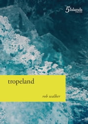 Tropeland ebook by Rob Walker