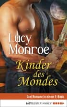 Kinder des Mondes - Band 1-3 ebook by Lucy Monroe, Ulrike Moreno