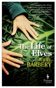 The Life of Elves ebook by Muriel Barbery,Alison Anderson