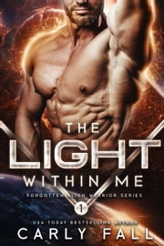 The Light Within Me ebook by Carly Fall