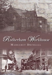 Rotherham Workhouse ebook by Margaret Drinkall