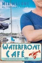 Waterfront Café - Waterfront, #1 eBook by Mia Malone