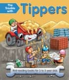 The Trouble with Tippers - First Reading Books for 3 to 5 Year Olds ebook by