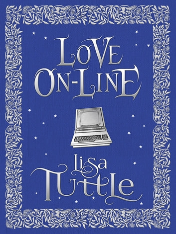 Love Online ebook by Lisa Tuttle