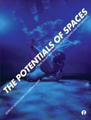 The Potentials of Spaces - The Theory and Practice of Scenography & Performance ebook by Alison Oddey,Christine A. White