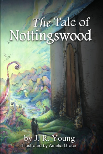 The Tale of Nottingswood ebook by J. R. Young