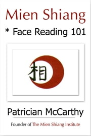 Mien Shiang * Face Reading 101 ebook by Patrician McCarthy