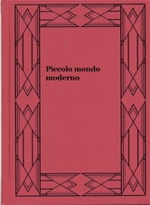 Piccolo mondo moderno ebook by Antonio Fogazzaro