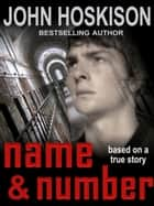 Name and Number: Based On a True Prison Story ebook by John Hoskison