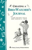Create a Bird-Watcher's Journal ebook by Clare Walker Leslie,Charles E. Roth