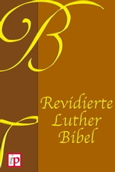 Revidierte Luther Bibel (1912) ebook by Martin Luther
