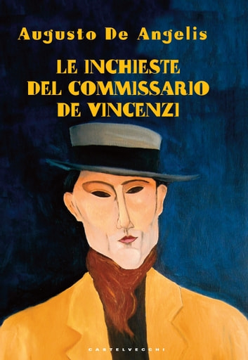 Le inchieste del commissario De Vincenzi ebook by Augusto De Angelis