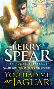You Had Me at Jaguar ebook by Terry Spear