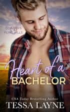 Heart of a Bachelor - Cowboys of the Flint Hills ebook by Tessa Layne