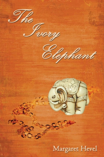 The Ivory Elephant ebook by Margaret Hevel