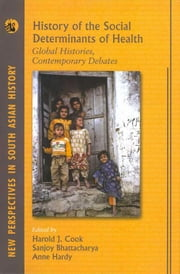 History of the Social Determinants of Health - Global Histories, Contemporary Debates ebook by Harold J. Cook,Sanjoy Bhattacharya,Anne Hardy