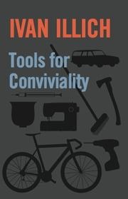 Tools for Conviviality ebook by Ivan Illich